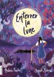 Capsules littéraires – Enterrer la lune