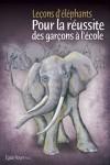 Leçons d'éléphants: pour la réussite des garçons à l'école