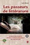 Les passeurs de littérature: guide pratique pour l'enseignement du français