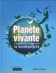 Planète vivante: comprendre et préserver la biodiversité